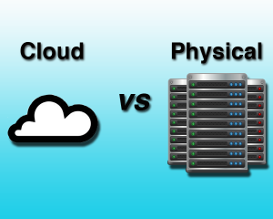 Cloud_vs_physical